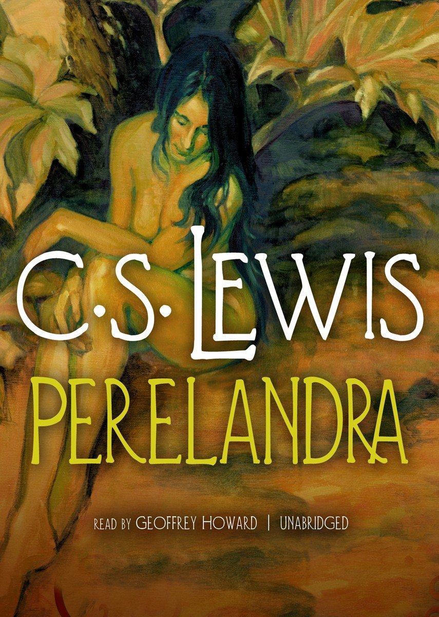 Perelandra (Space-Cosmic-Ransom Trilogy, Book 2) (Space Trilogy (Audio))