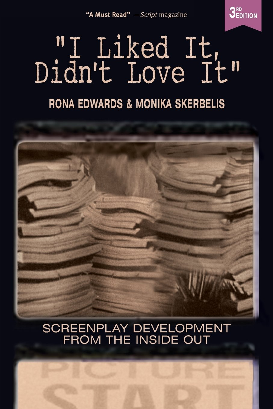 I Liked It, Didn't Love It: Screenplay Development From the Inside Out pdf