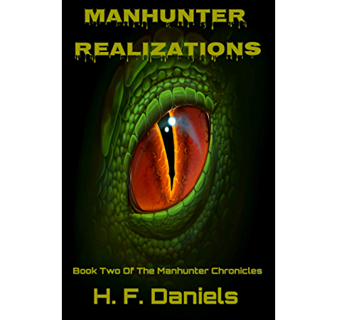 Amazon Com Manhunter Realizations Book 2 Of The Manhunter Chronicles Ebook Daniels H F Kindle Store