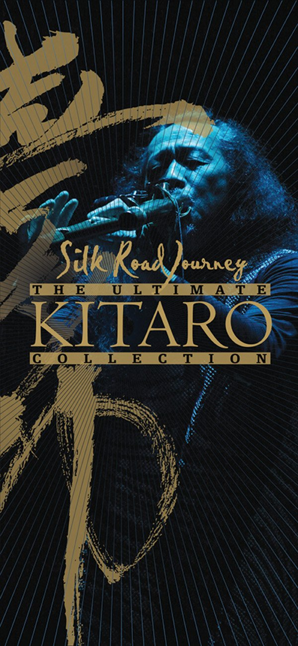 Ultimate Kitaro Collection: Silk Road Journey