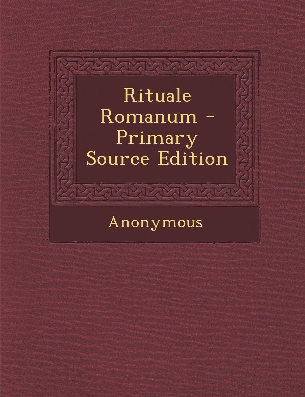Rituale Romanum - Primary Source Edition (Romanian Edition)