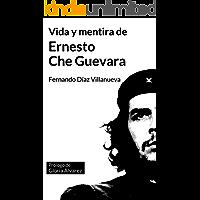 """Vida y mentira de Ernesto """"Che"""" Guevara"""