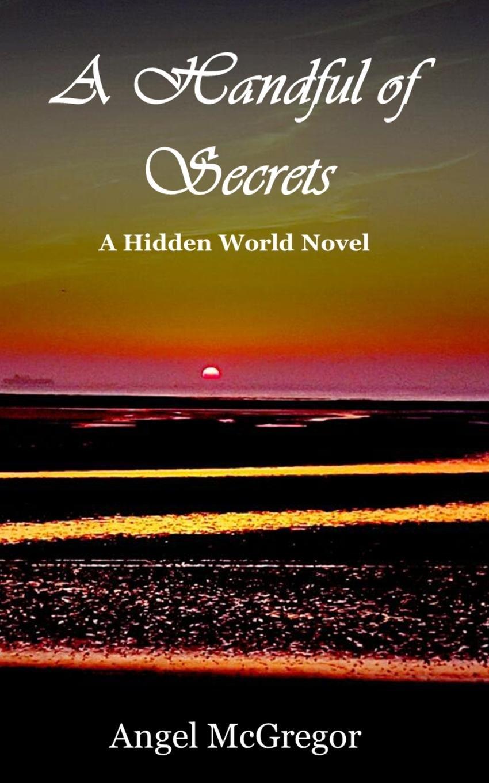 Download A Handful of Secrets: A Hidden World Novel (Hidden World Novels) pdf