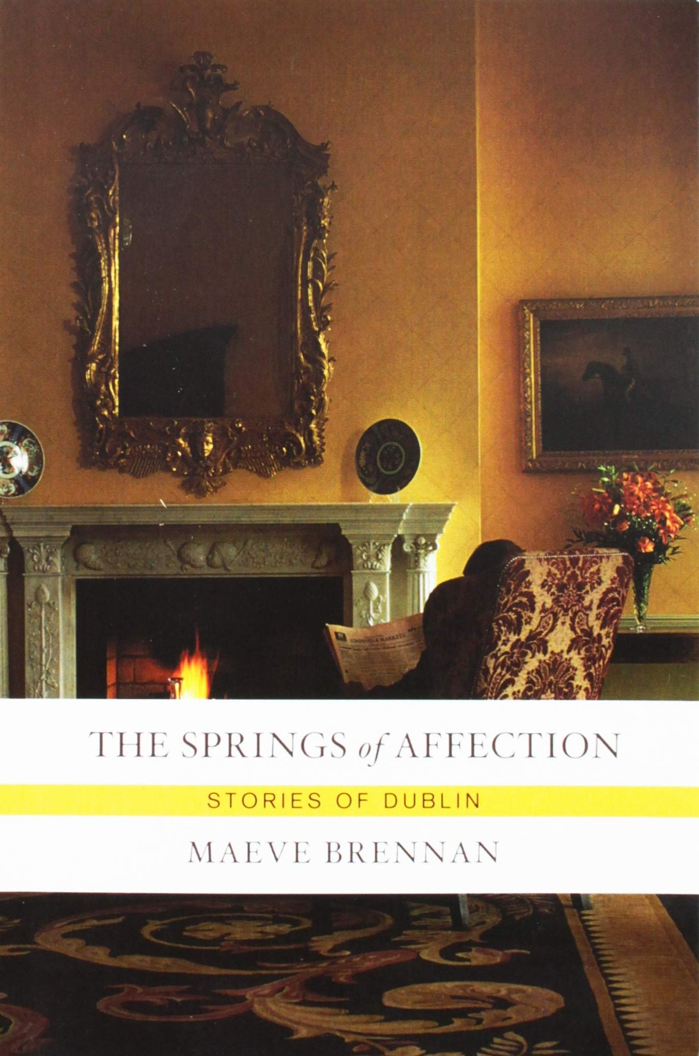 The Springs Of Affection Stories Of Dublin Brennan Maeve 9781582435008 Amazon Com Books