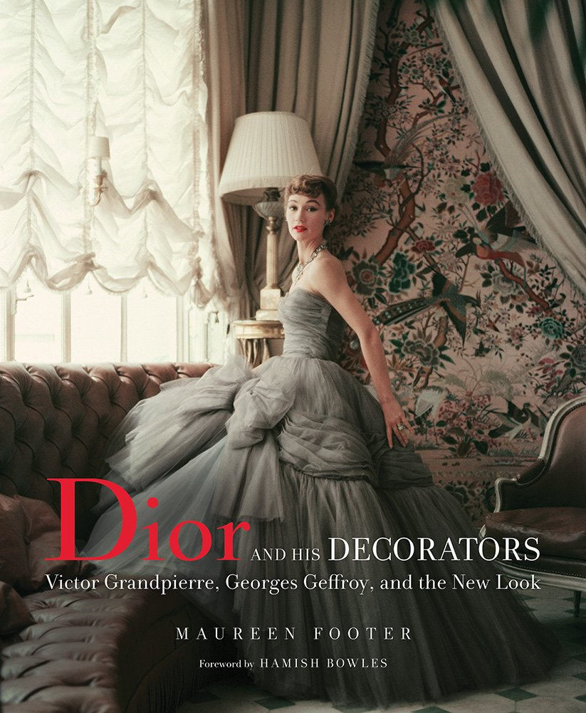 Dior and His Decorators: Victor Grandpierre, Georges Geffroy, and the New Look