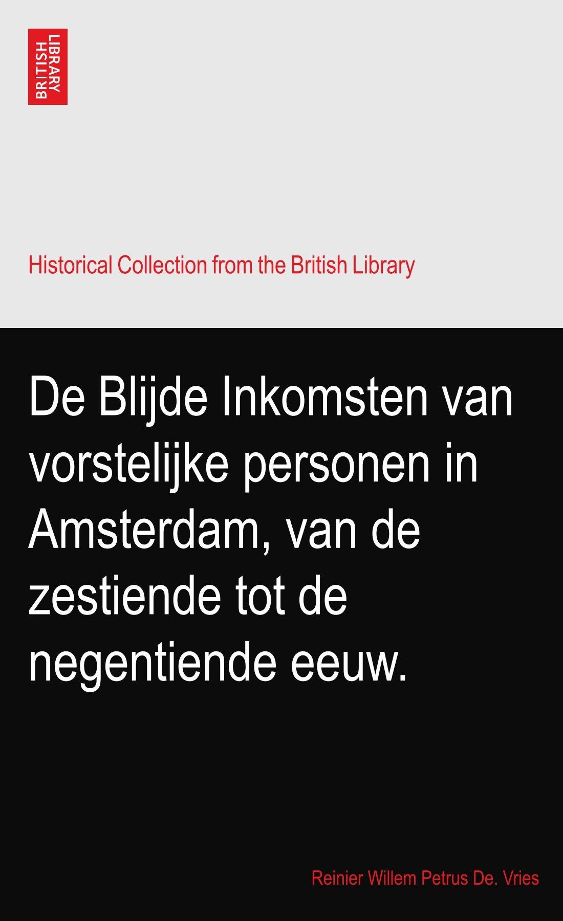 De Blijde Inkomsten van vorstelijke personen in Amsterdam, van de zestiende tot de negentiende eeuw. pdf