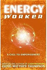 Energyworker: A Call to Empowerment Paperback