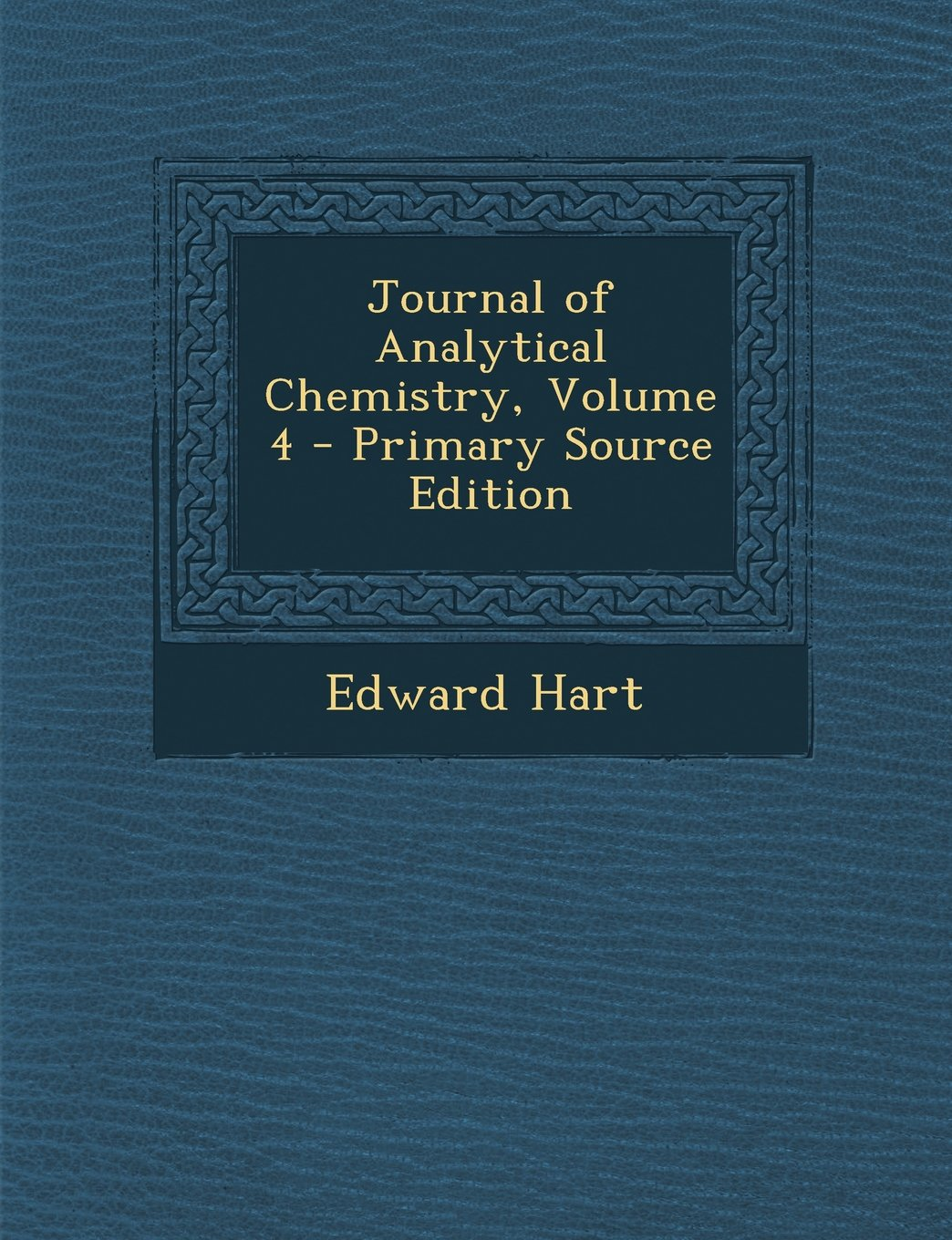 Read Online Journal of Analytical Chemistry, Volume 4 - Primary Source Edition ebook