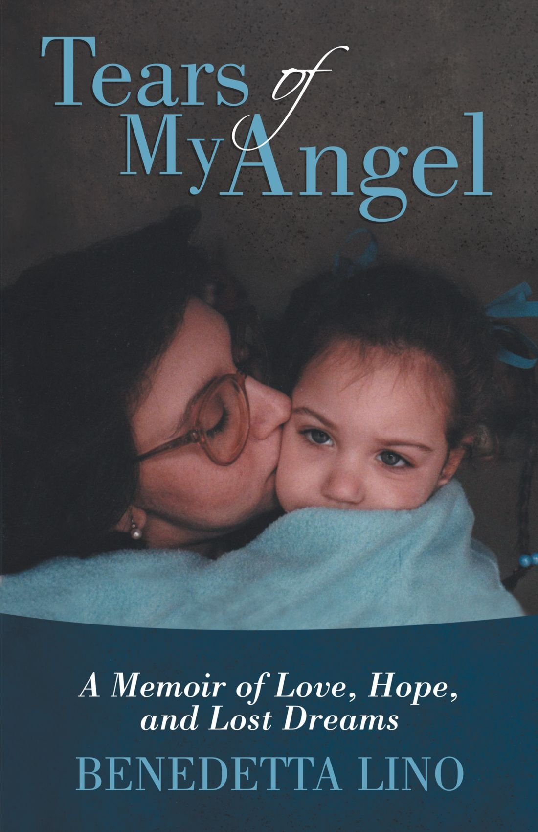 Download Tears of My Angel: A Memoir of Love, Hope, and Lost Dreams PDF