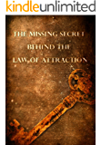 The Missing secret behind the law of attraction (English Edition)