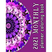 Image for 2021 monthly planner coloring book: Coloring Book of flower mandalas Planner for a Magical 2021 Mandala Coloring Calendar 2021 Monthly Calendar Schedule Organizer