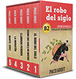 Spanish Novels: Upper Intermediate's Bundle B2 - Five Spanish Short Stories for Upper Intermediates in a Single Book (Learn Spanish Boxset #4) (Spanish Edition)