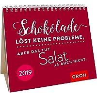 Schokolade löst keine Probleme, aber das tut Salat ja auch nicht. 2019: MiniMonatskalender