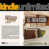 El Inversor de Bolsillo: El único libro de inversiones pensado por y para la clase media