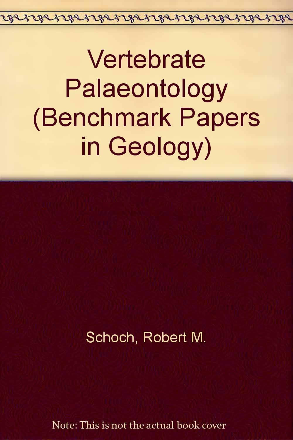Vertebrate paleontology (Benchmark papers in geology series)