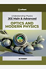 Understanding Physics for JEE Main and Advanced Optics and Modern Physics 2020 Kindle Edition