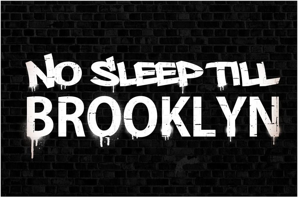 No Sleep Till Brooklyn Black Brick Wall Graffiti Music Cool Wall Decor Art Print Poster 18x12