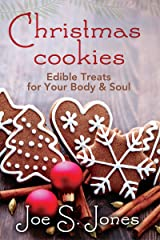 Christmas Cookies: Edible Treats for Your Body & Soul Kindle Edition