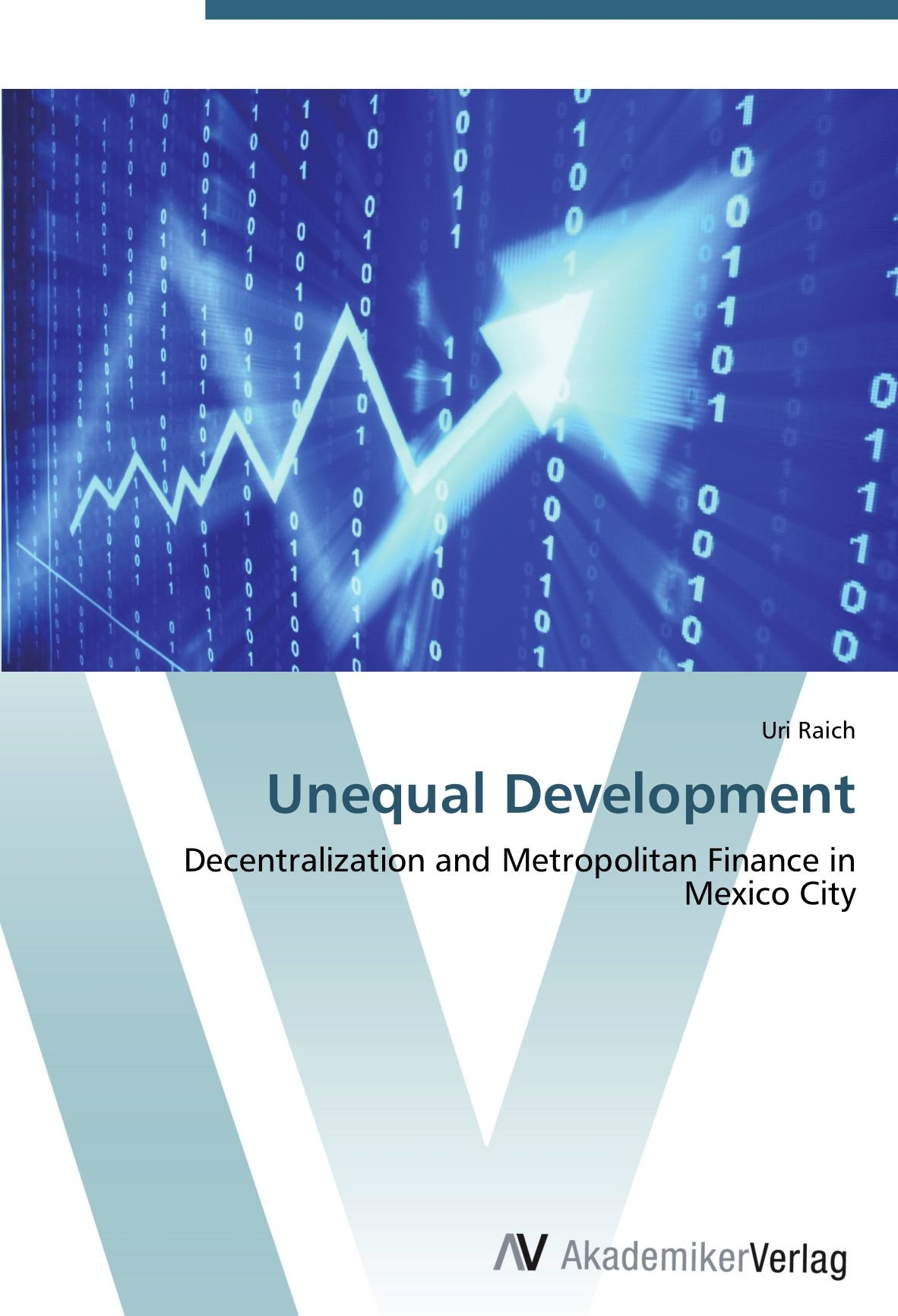 Download Unequal Development: Decentralization and Metropolitan Finance in Mexico City pdf epub