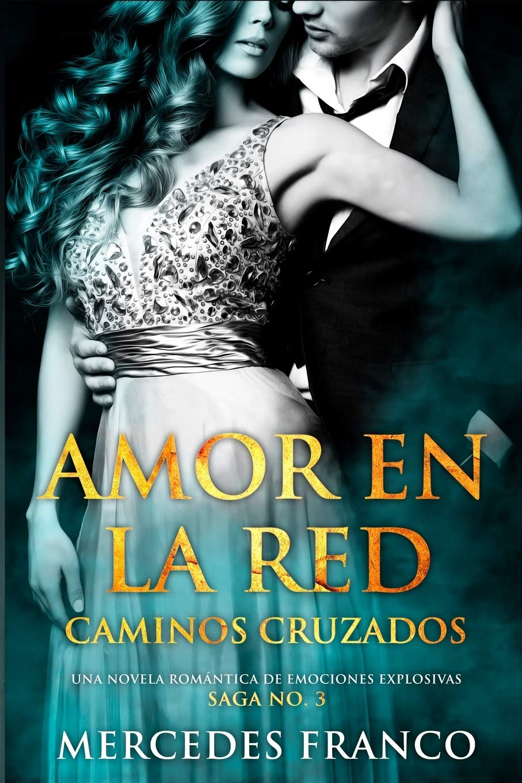 Amor en la Red. Caminos Cruzados. Una novela romántica de ...