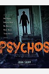 Psychos: Serial Killers, Depraved Madmen, and the Criminally Insane Paperback
