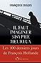 Il faut imaginer Sisyphe heureux: Les cent derniers jours de François Hollande