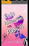 Seis historias con pasión (Spanish Edition)