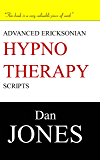 Advanced Ericksonian Hypnotherapy Scripts