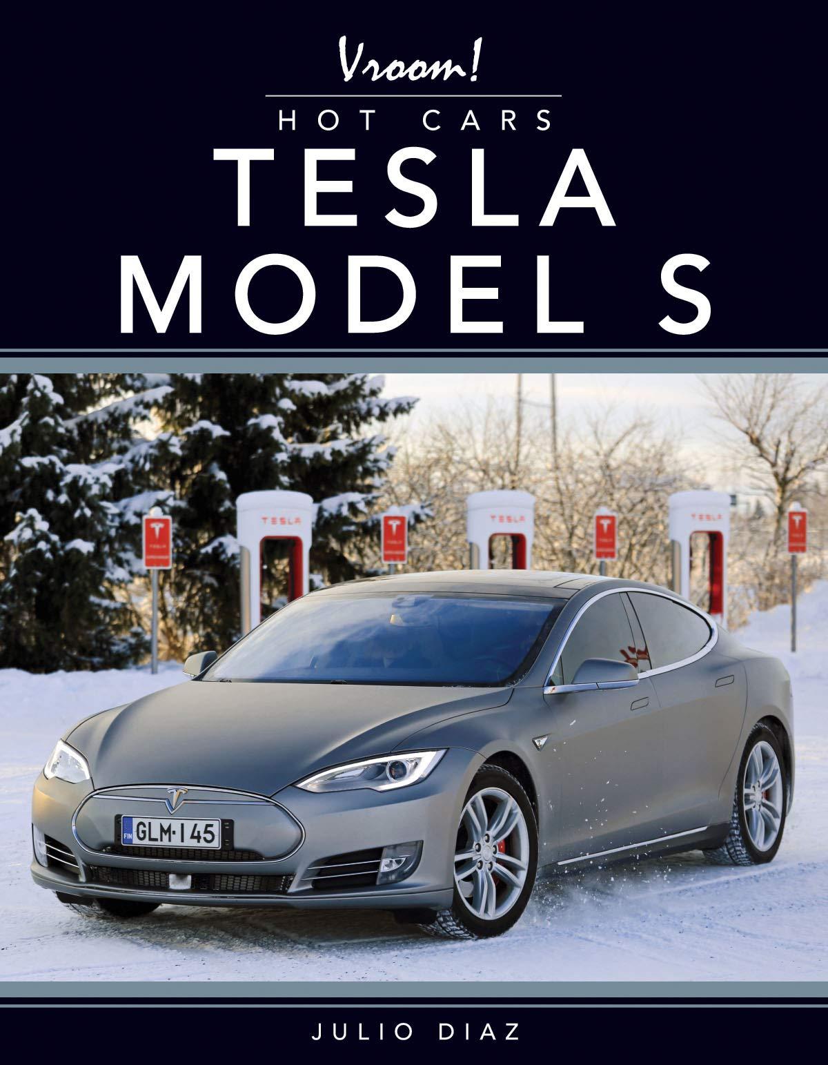 Tesla Model S (Vroom! Hot Cars) Library Binding – August 1, 2016 Julio Diaz Rourke Educational Media 1681917491 Automobiles
