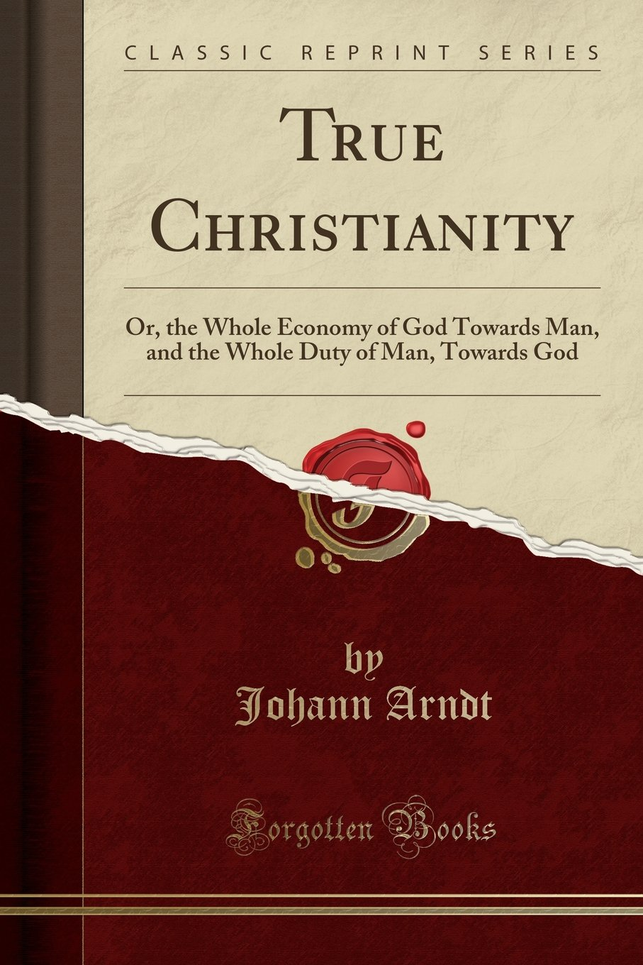 Download True Christianity: Or, the Whole Economy of God Towards Man, and the Whole Duty of Man, Towards God (Classic Reprint) ebook