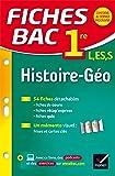 Fiches bac Histoire-Géographie 1re L, ES, S: fiches de révision - Première séries générales
