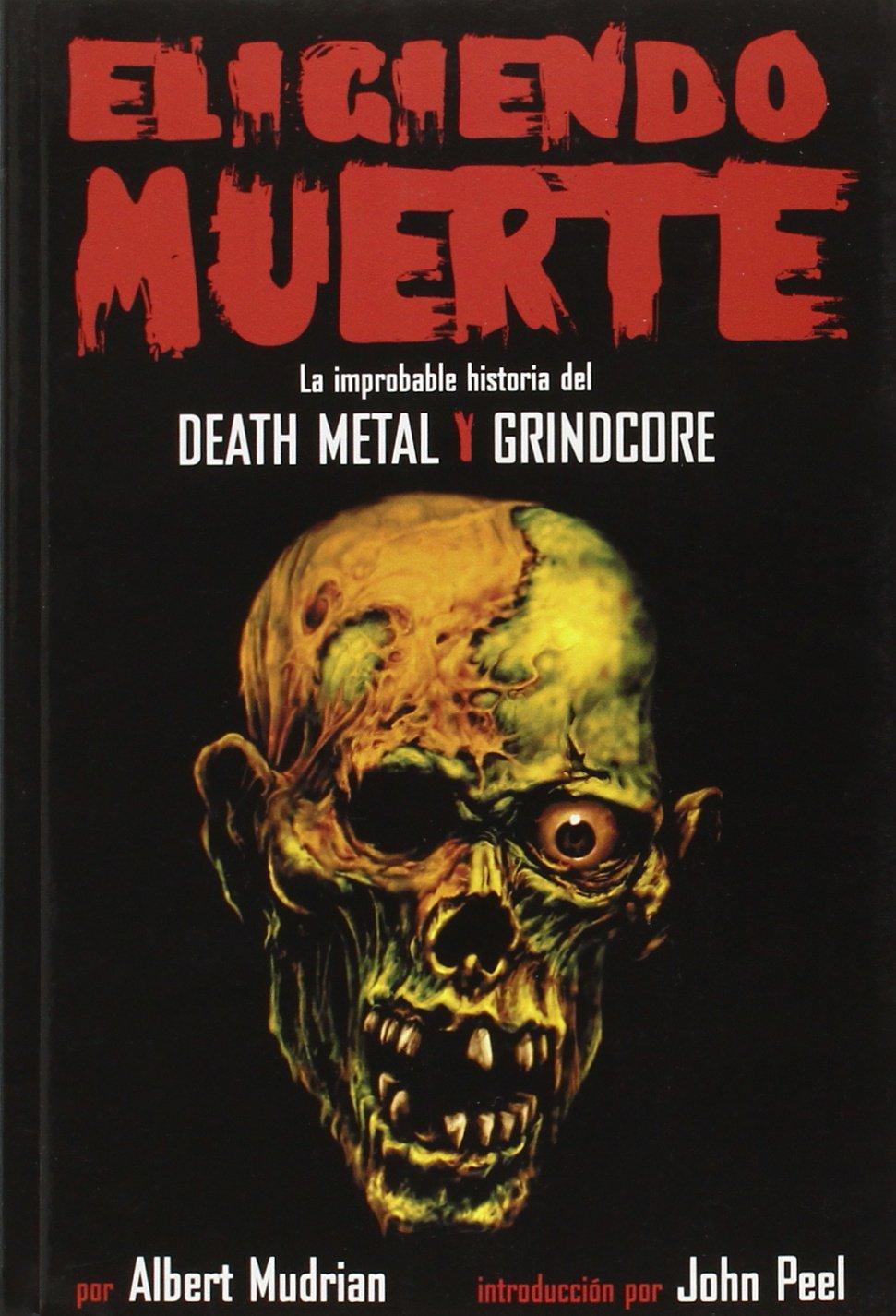 """Compro Libro """"Eligiendo Muerte: La improbable historia del Death Metal Y Grindcore"""" 71Mm2vk6tgL"""