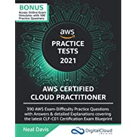 AWS Certified Cloud Practitioner Practice Tests 2019: 390 AWS Practice Exam Questions with Answers & detailed…