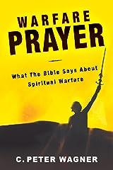 Warfare Prayer: What the Bible Says about Spiritual Warfare Kindle Edition