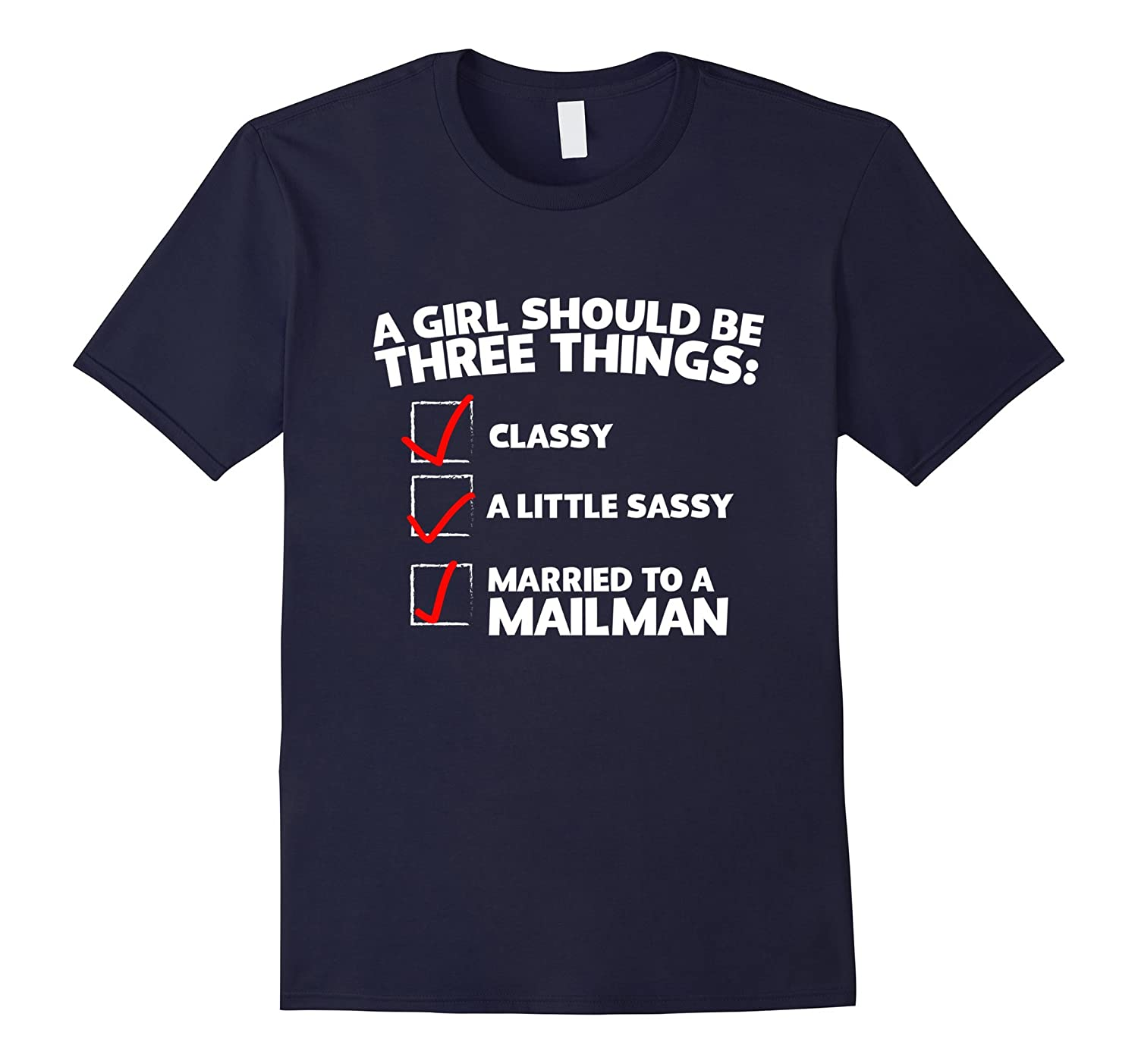 A Girl Should Be Three Things Married to a Mailman T-Shirt-TD