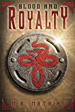Blood and Royalty (Dragoneers Saga Book 6)