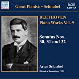 Piano Works Vol. 9 - Sonatas Nos. 30, 31 and 32 (Schnabel)