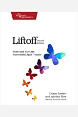 Liftoff: Start and Sustain Successful Agile Teams Kindle Edition