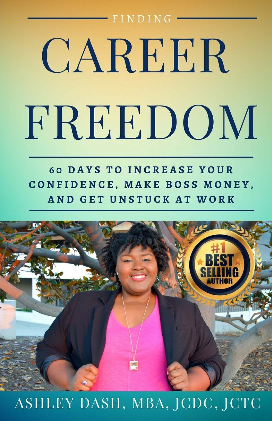 Finding Career Freedom: 60 Days to Increase Your Confidence, Make Boss Money, and Get Unstuck at Work PDF