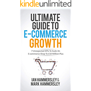 Ultimate Guide To E-commerce Growth: 7 Unexpected KPIs To Scale An E-commerce Shop To £10 Million Plus