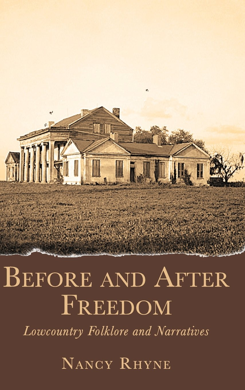 Download Before and After Freedom: Lowcountry Narratives and Folklore PDF
