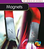Magnets (My World Of Science)