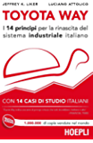 Toyota Way: I 14 principi per la rinascita del sistema industriale italiano - con 14 casi di studio italiani (Marketing e management)