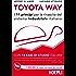 Toyota Way: I 14 principi per la rinascita del sistema industriale italiano - con 14 casi di studio italiani (Marketing e management)