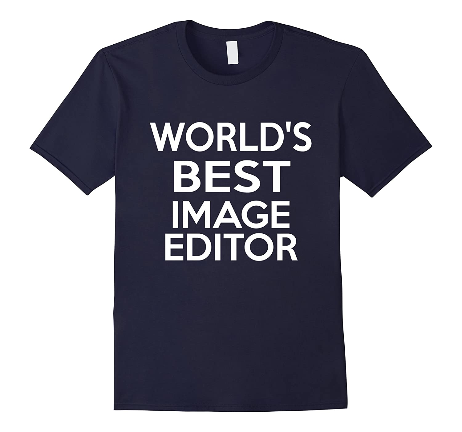 Worlds Best Image Editor-Christmas Gift Shirt-TJ