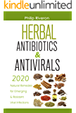 Herbal Antivirals & Antibiotics : 2020 Natural Remedies for Emerging & Resistant Viral Infections