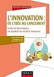 L'innovation : de l'idée au lancement - Créer et développer un produit ou service nouveau