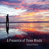 A Presence of Three Minds