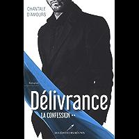 Délivrance T.2: La confession (French Edition)