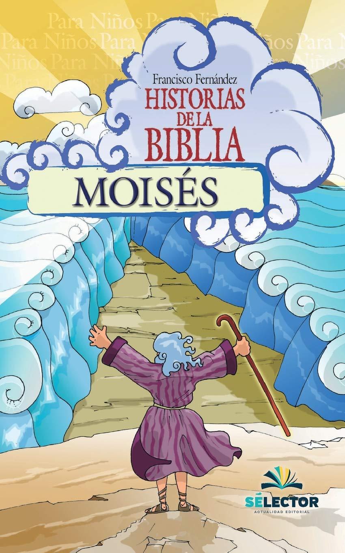 Moises (Historias de la Biblia) (Volume 2) (Spanish Edition ...